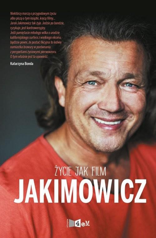 okładka Jakimowicz Życie jak film, Książka | Jakimowicz Jarosław