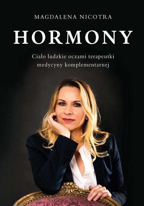 okładka Hormony Ciało ludzkie oczami terapeutki medycyny komplementarnej, Książka | Magdalena Nicotra