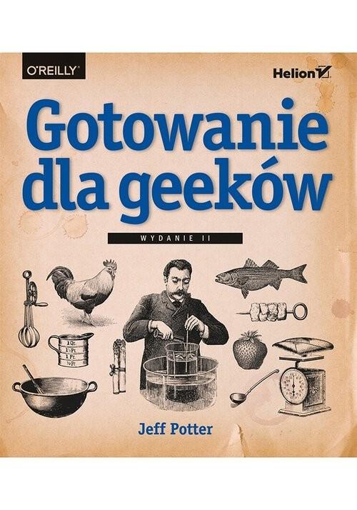 okładka Gotowanie dla geeków. Wydanie II, Książka   Jeff Potter