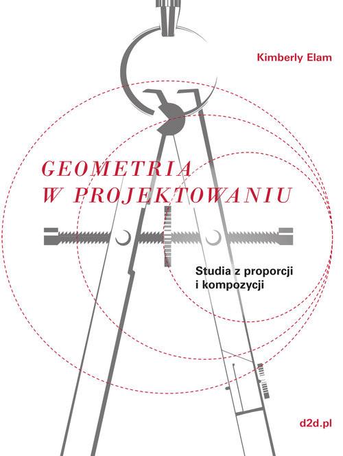 okładka Geometria w projektowaniu Studia z proporcji i kompozycjiksiążka |  | Kimberly Elam