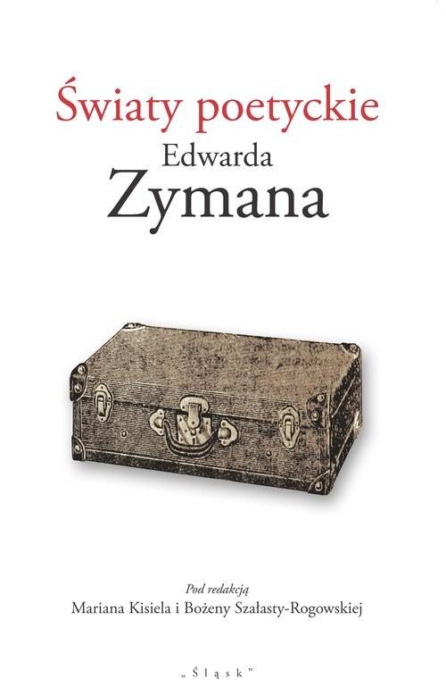 okładka Światy poetyckie Edwarda Zymana, Książka |