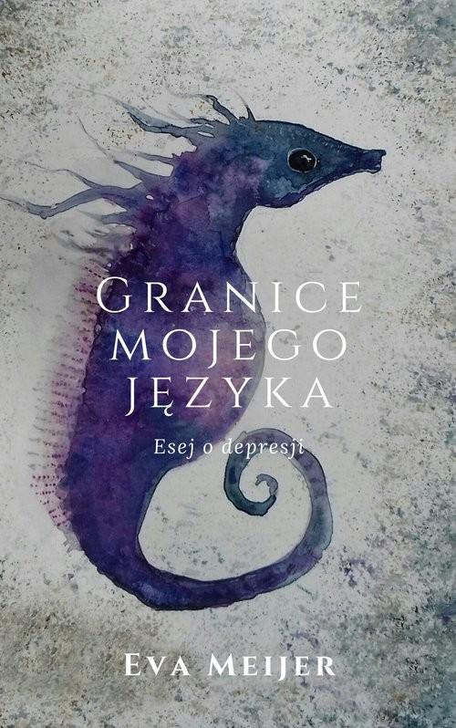 okładka Granice mojego języka Esej o depresji, Książka | Meijer Eva