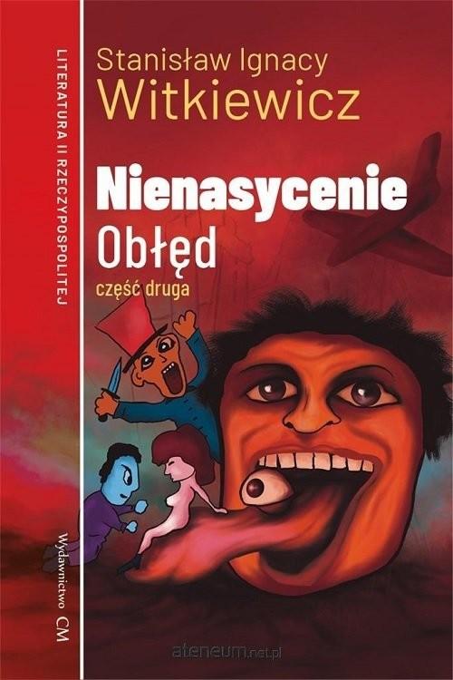 okładka Nienasycenie Część 2 Obłęd, Książka | Stanisław Ignacy Witkiewicz