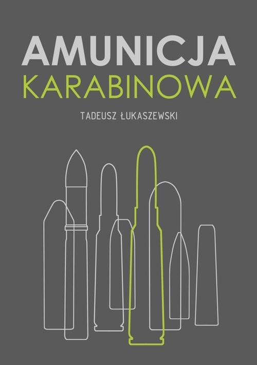 okładka Amunicja karabinowa, Książka | Tadeusz Łukaszewski
