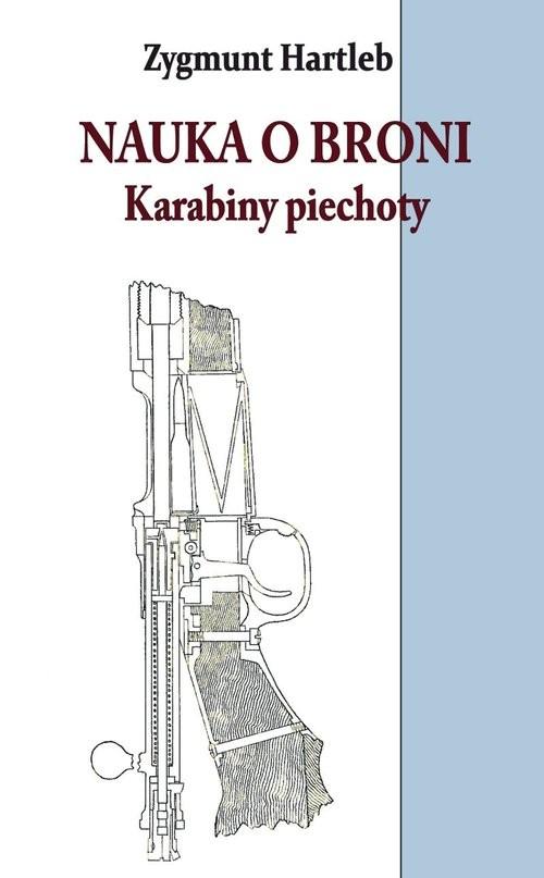 okładka Nauka o broni Karabiny Piechotyksiążka      Zygmunt Hartleb
