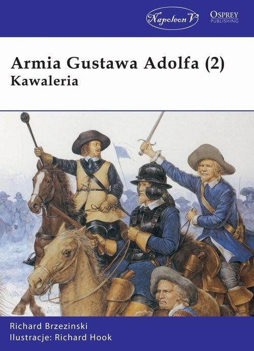 okładka Armia Gustawa Adolfa (2) Kawaleria, Książka | Richard Brzezinski