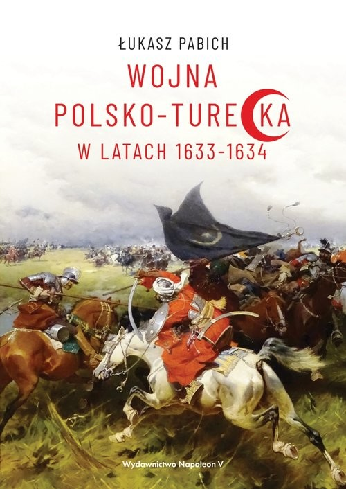 okładka Wojna polsko-turecka w latach 1633-1634, Książka | Łukasz Pabich