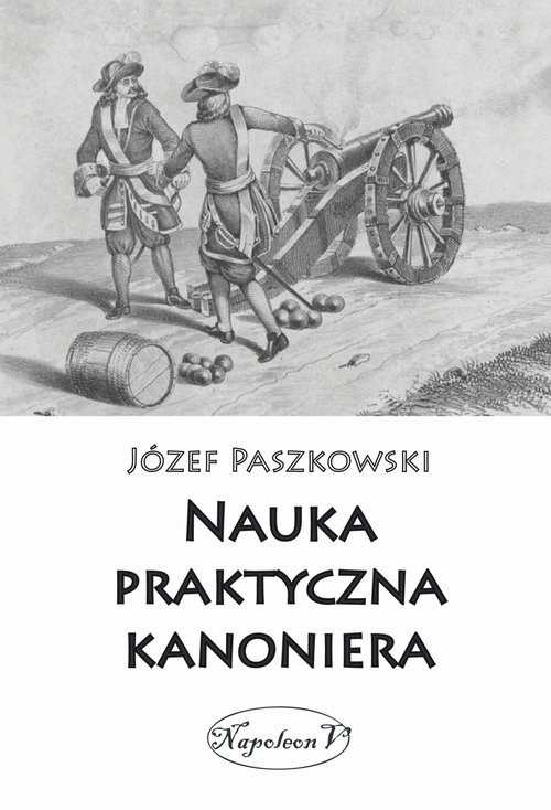 okładka Nauka praktyczna kanoniera, Książka | Józef Paszkowski