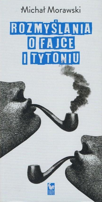 okładka Rozmyslania o fajce i tytoniu / ISKRYksiążka      Morawski Michał