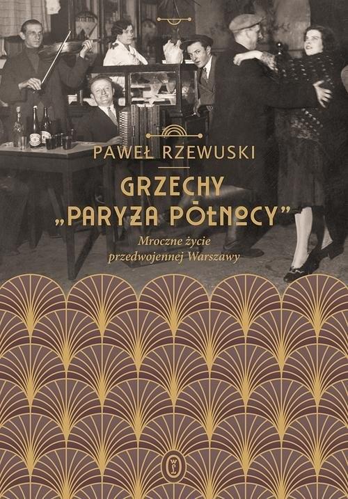 okładka Grzechy Mroczne życie przedwojennej Warszawy, Książka | Rzewuski Paweł