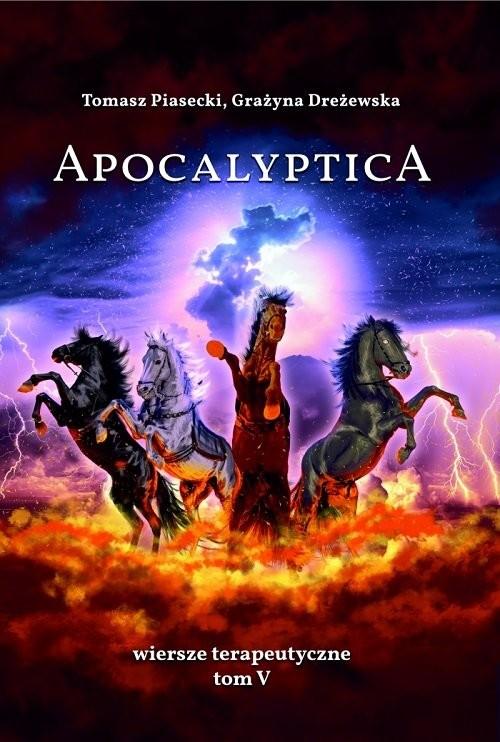 okładka Apocalyptica Wiersze terapeutyczne Tom V, Książka | Tomasz Piasecki, Grażyna Dreżewska