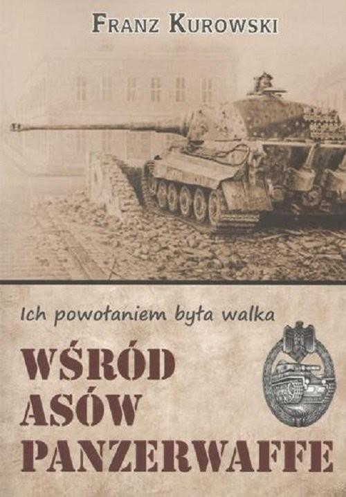 okładka Wśród asów Panzerwaffe, Książka | Kurowski Franz