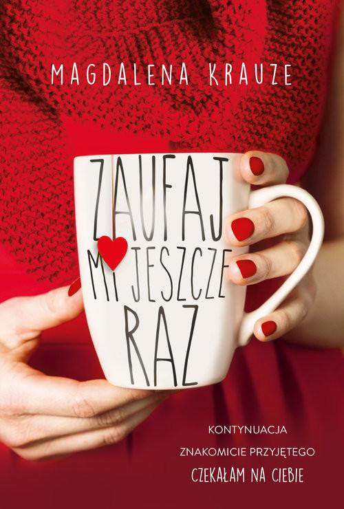okładka Zaufaj mi jeszcze razksiążka |  | Krauze Magdalena