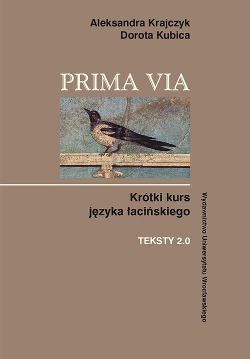 okładka Prima Via Krótki kurs języka łacińskiego Teksty 2.0, Książka | Aleksandra Krajczyk, Dorota Kubica