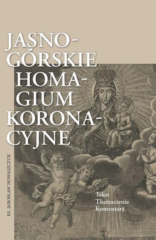 okładka Jasnogórskie homagium koronacyjne, Książka | Nowaszczuk Jarosław