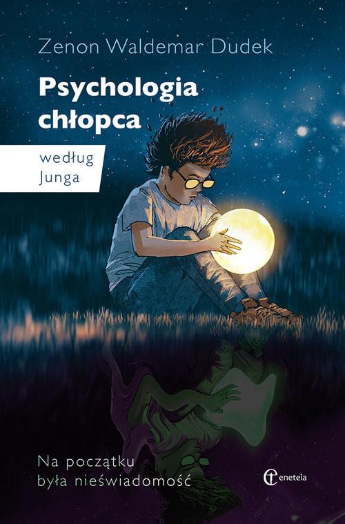 okładka Psychologia chłopca według Junga Na początku była nieświadomość, Książka | Zenon Waldemar Dudek