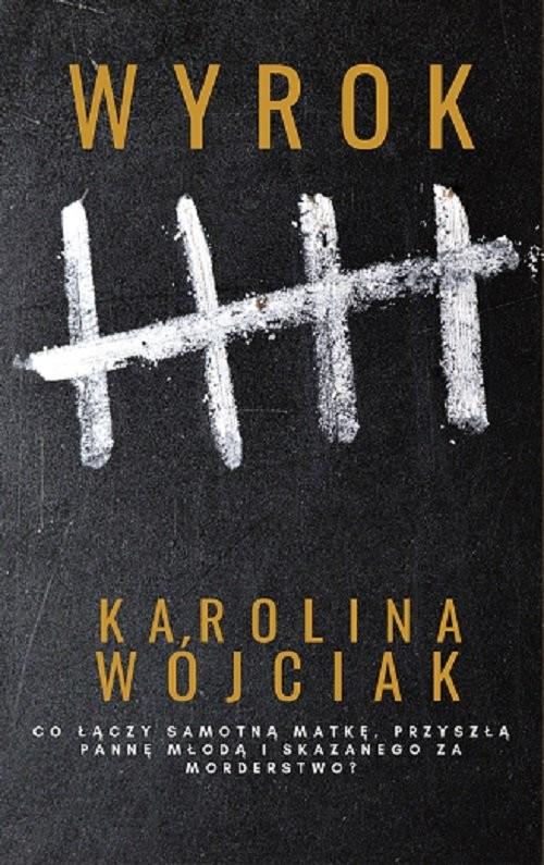 okładka Wyrok / Wójciak Karolina, Książka | Karolina  Wójciak