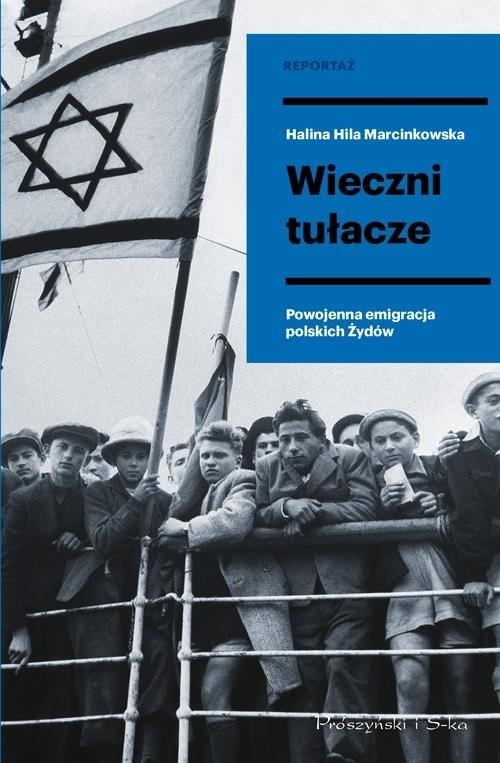 okładka Wieczni tułacze Powojenna emigracja polskich Żydówksiążka      Marcinkowska Halina Hila