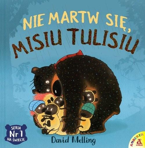 okładka Nie martw się Misiu Tulisiu, Książka | David Melling