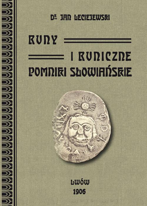 okładka Runy i runiczne pomniki słowiańskie, Książka | Leciejewski Jan