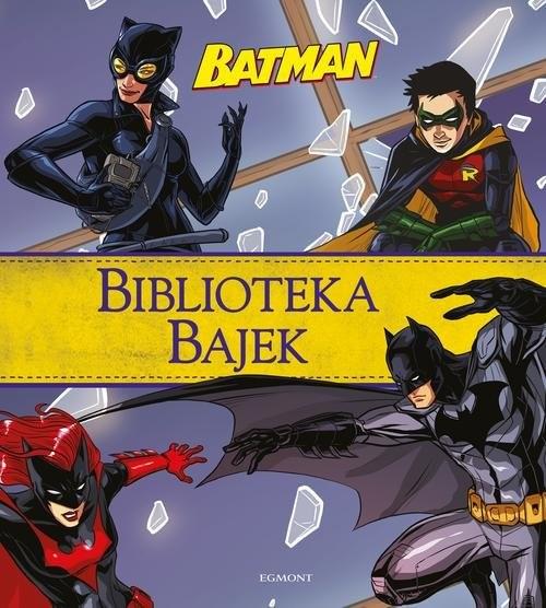 okładka Batman Biblioteka Bajek, Książka | opracowanie zbiorowe .