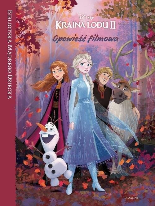 okładka Kraina Lodu 2 Opowieść filmowa Biblioteka Mądrego Dziecka, Książka | Francis Suzanne