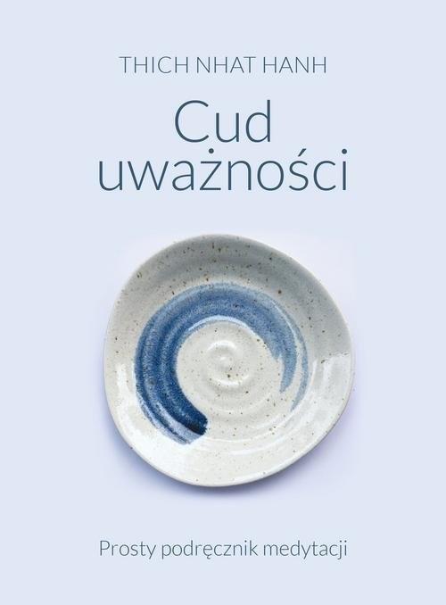 okładka Cud uważności Prosty podręcznik medytacji, Książka | Thich Nhat Hanh