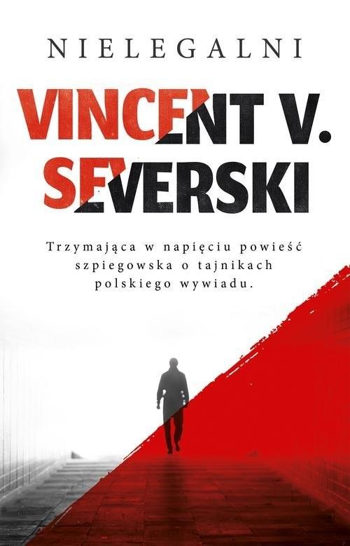 okładka Nielegalni, Książka | Vincent V. Severski
