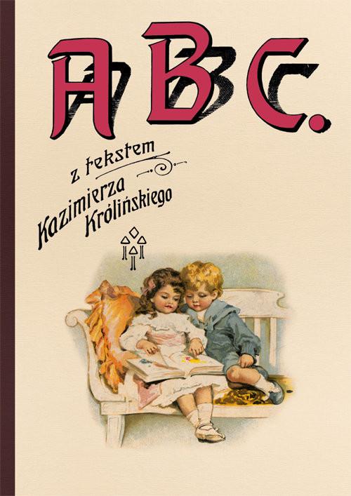 okładka ABC z tekstem Kazimierza Królińskiego, Książka | Króliński Kazimierz