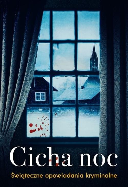 okładka Cicha noc Świąteczne zbrodnie, Książka | Praca Zbiorowa
