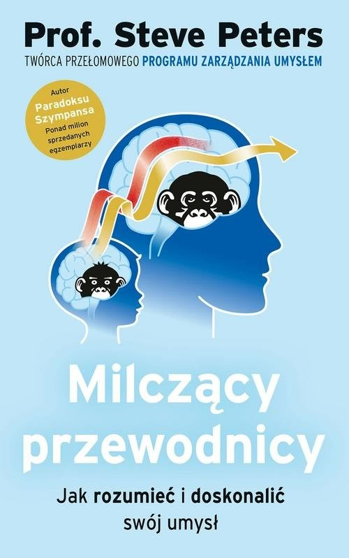 okładka Milczący przewodnicy Jak rozumieć i doskonalić swój umysł, Książka | Peters Steve Prof.