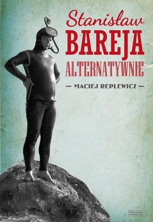 okładka Stanisław Bareja alternatywnie, Książka | Maciej Replewicz