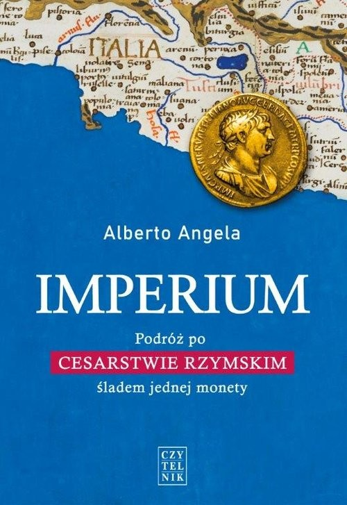 okładka Imperium Podróż po Cesarstwie Rzymskim śladem jednej monety, Książka   Alberto Angela