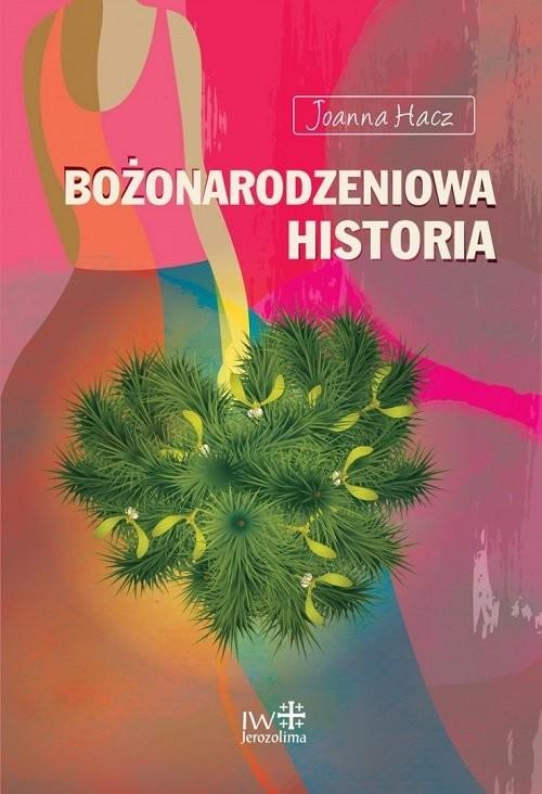 okładka Bożonarodzeniowa historia, Książka | Joanna Hacz