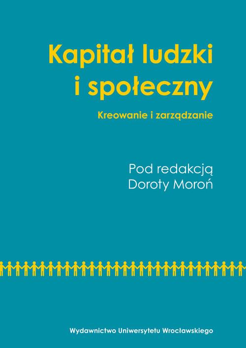 okładka Kapitał ludzki i społeczny Kreowanie i zarządzanie, Książka  