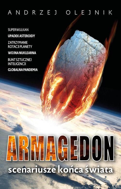 okładka Armagedon Scenariusze końca świata, Książka | Olejnik Andrzej