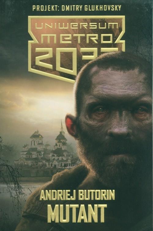 okładka Uniwersum Metro 2033 Mutant, Książka | Butorin Andriej