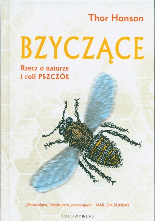 okładka Bzyczące Rzecz o naturze i roli pszczół, Książka | Hanson Thor