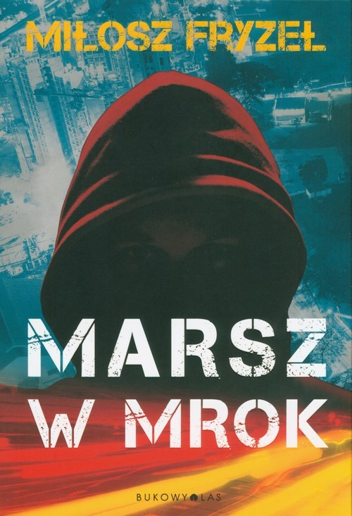 okładka Marsz w mrok, Książka | Fryzeł Miłosz