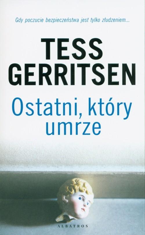 okładka Ostatni który umrze, Książka | Tess Gerritsen