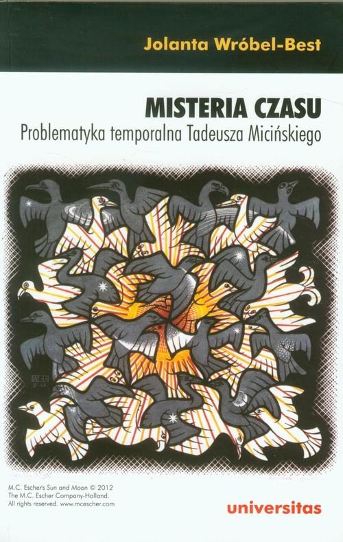 okładka Misteria czasu Problematyka temporalna Tadeusza Micińskiego, Książka | Wróbel-Best Jolanta