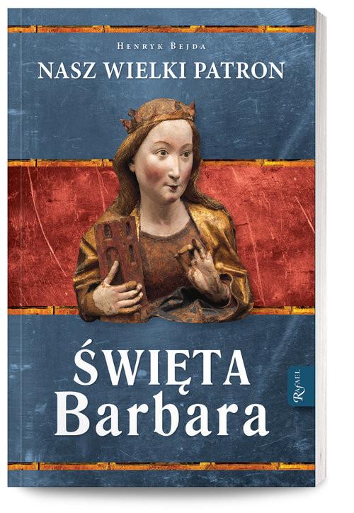 okładka Święta Barbara Nasz wielki patron, Książka | Bejda Henryk