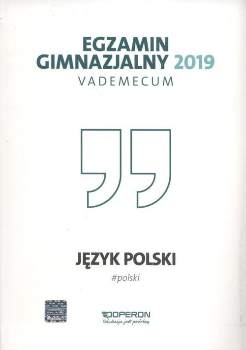 okładka Egzamin gimnazjalny 2019 Vademecum Język polski, Książka | Pol Jolanta