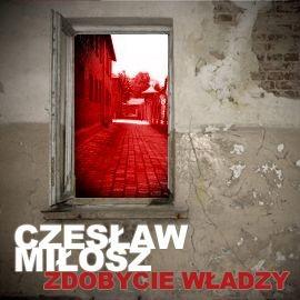okładka Zdobycie władzy, Audiobook | Miłosz Czesław