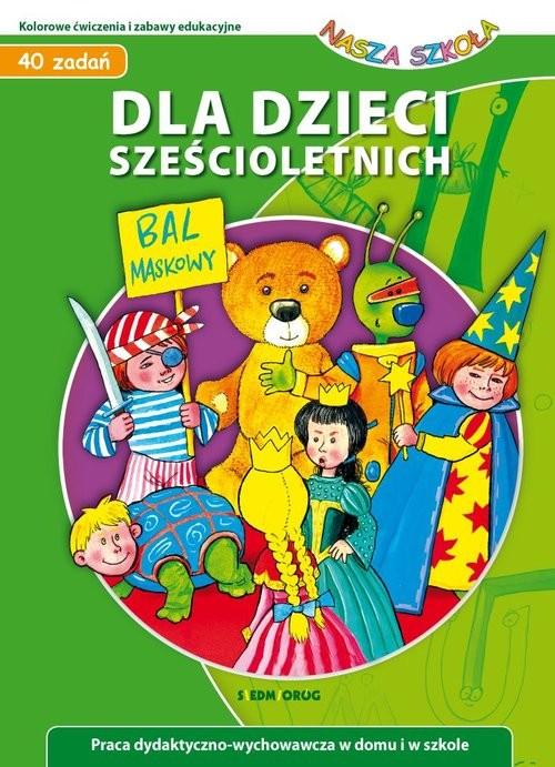 okładka Dla dzieci sześcioletnich 40 zadańksiążka      Wróblewska Małgorzata