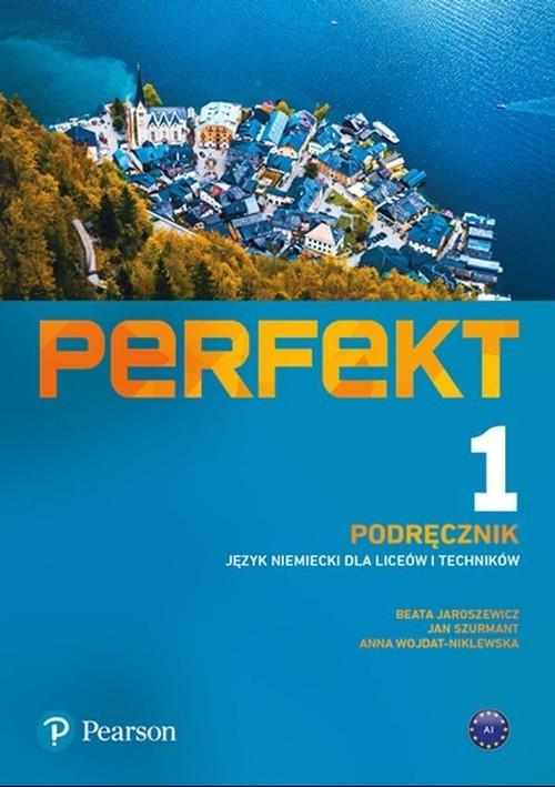 okładka Perfekt 1 Podręcznik Język niemiecki Liceum i technikum, Książka | Beata Jaroszewicz, Jan Szurmant, Wojdat-Nikle