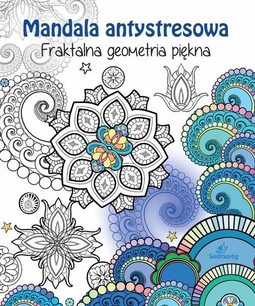 okładka Fraktalna geometria piękna Mandala antystresowaksiążka      Michałowska Tamara