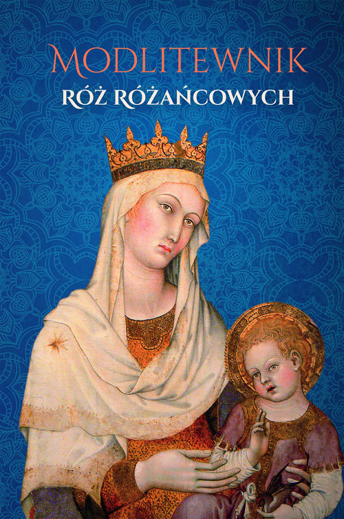 okładka Modlitewnik Róż Różańcowych, Książka |