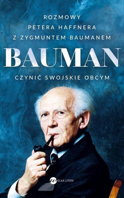 okładka Bauman Czynić swojskie obcym. Rozmowa Petera Haffnera z Zygmuntem Baumanemksiążka      Haffner Peter