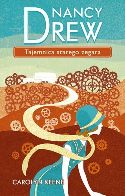 okładka Tajemnica starego zegara Nancy Drew 1, Książka | Keene Carolyn